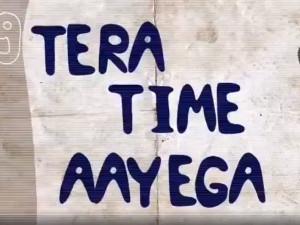 Tera Time Aayega
